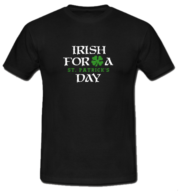 Irish for a (St Patricks) Day T-Shirt